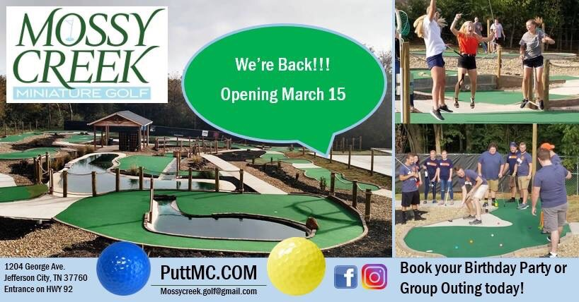 Mossy Creek Mini Golf will be opening for the 2019 Season on March 15, 2019! Come out and play on Welcome Back Weekend.
